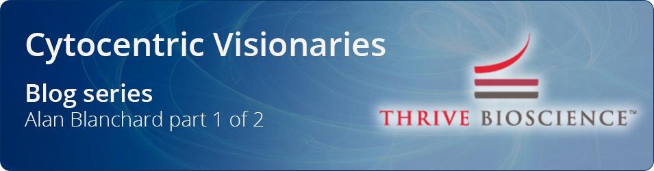 Cytocentric Visionaries Alan Blanchard p1